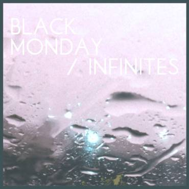 Flashes – Black Monday/Infinites double-single