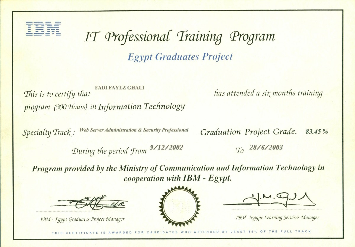 IBM MCIT Certificate - EGP (Egypt's Graduates Project)   [12/2002 -07/2003] Original Copies of Certificates issued for Fadi Ghali