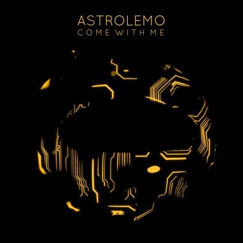 Astrolemo - Come With Me (artwork faeton music)