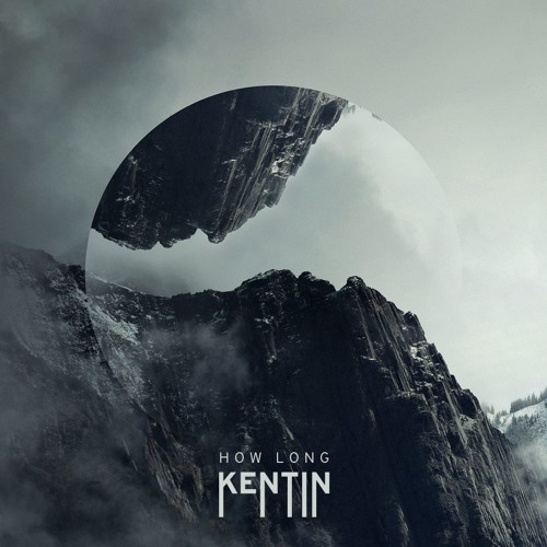 Kentin - How Long (artwork faeton music)