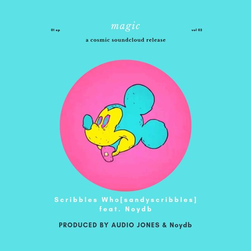 Scribbles Who fka Sandy Scribbles - MAGIC (artwork faeton music)