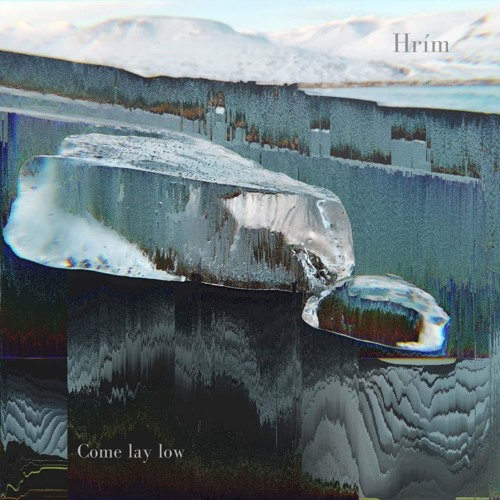 Hrím - Come Lay Low (artwork faeton music)