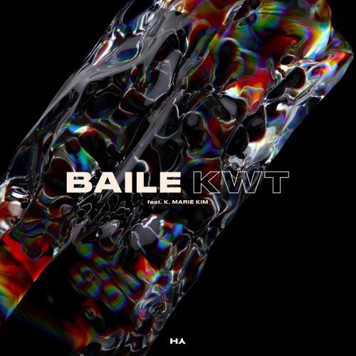 BAILE - KWT Feat. K. Marie Kim (artwork faeton music)