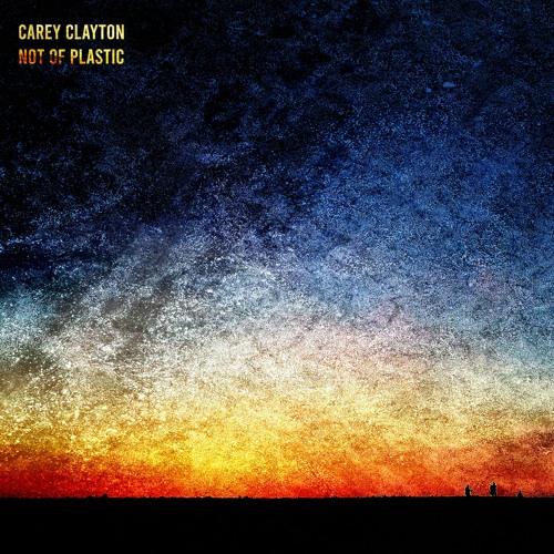 Carey Clayton - Not of Plastic (artwork faeton music)