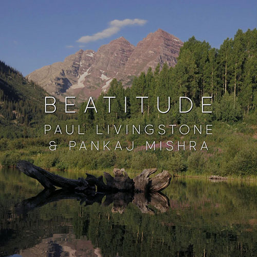 Paul Livingstone - Beatitude (feat. Pankaj Mishra) (artwork faeton music)