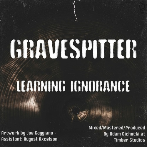 GraveSpitter - Learning Ignorance (artwork faeton music)
