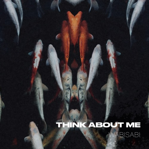 Wabisabi - Think About Me (artwork faeton music)