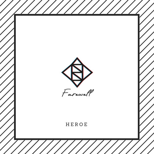 Heroe - Farewell (artwork faeton music)