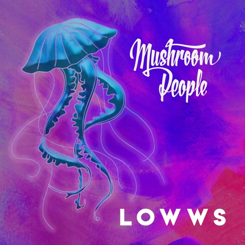 Mushroom People - LOWWS (artwork faeton music)