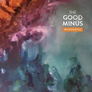 The Good Minus - Wonderful (artwork faeton music)