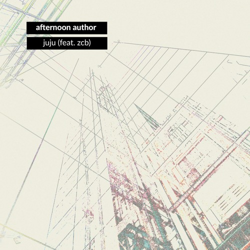 Afternoon Author - Juju (feat. zcb) (artwork faeton music)