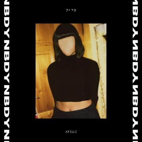 Ayelle - NBDY (artwork faeton music)