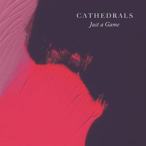 Cathedrals Just a Game artwork faeton music