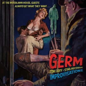 Germ: Improvisations by Tom Fahy