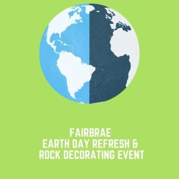 Fairbrae Earth Day Refresh & Rock Decorating- Sat. 4/24