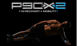 P90X2 Day 3: Recovery and Mobility – Hurts So Good?