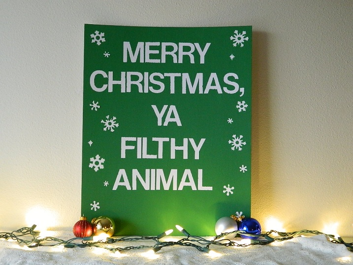 Merry Christmas Ya Filthy Animal Wall Art