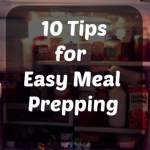 10 Easy Tips For Meal Prepping