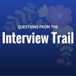 Questions From The Interview Trail