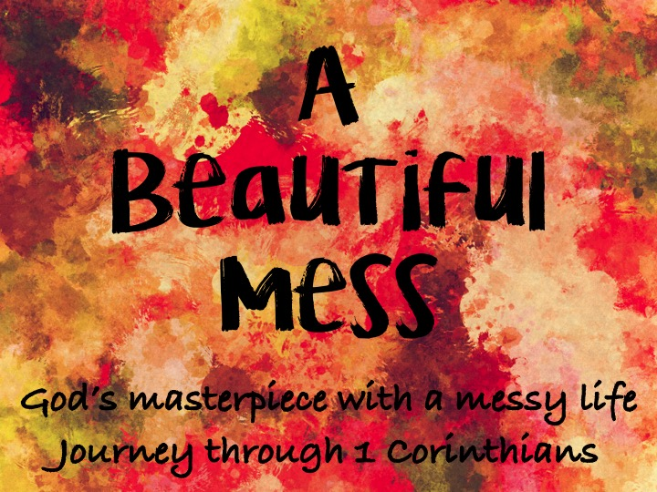 A Beautiful Mess – Journey through 1 Corinthians