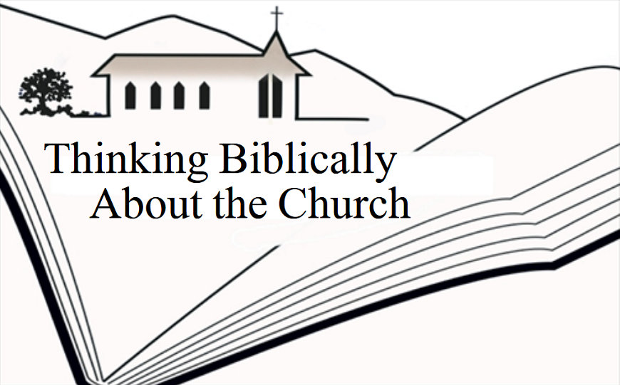 Thinking Biblically About the Church