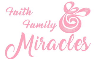 Faith Family and Miracles