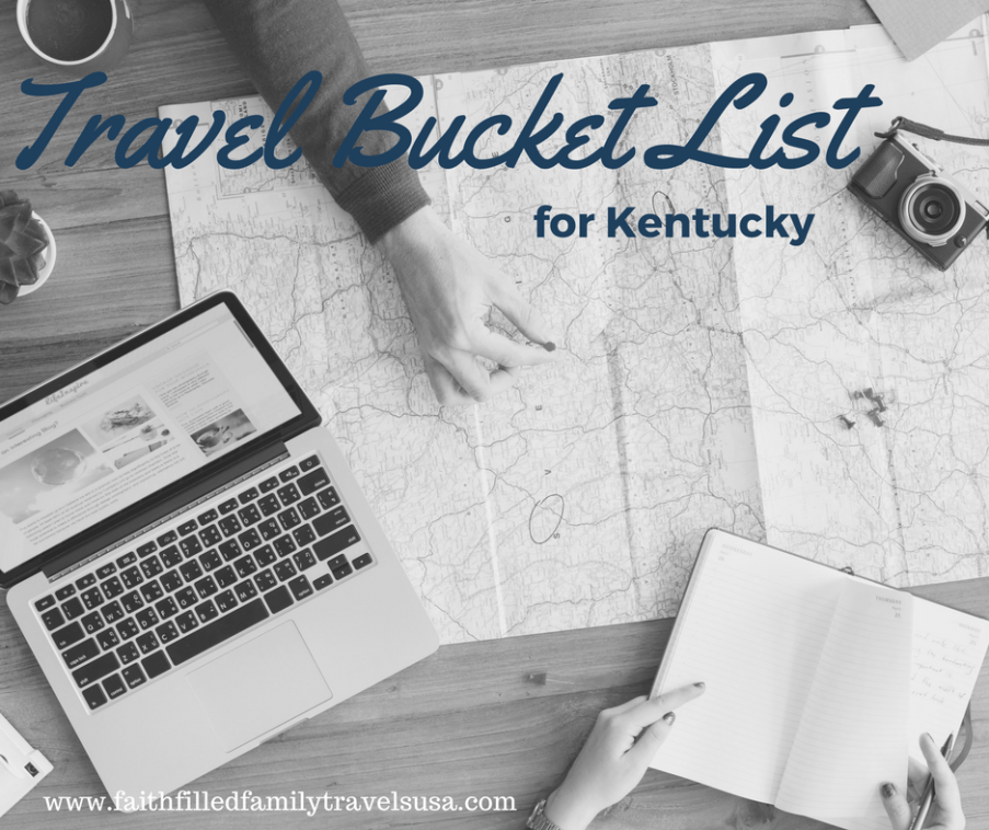 Faith-Filled Family Travels USA - Travel Bucket List for KY