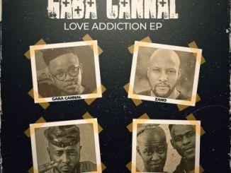 Gaba Cannal – Love Addiction EP