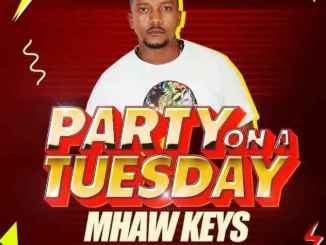 Mhaw Keys – Party On A Tuesday