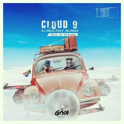 Fakaza Music Download DJ Mdix Cloud 9 MP3 Fakaza