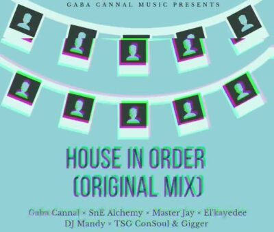 Fakaza Music Download Gaba Cannal House In Order Mp3
