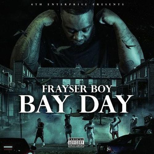 FRAYSER BOY - Bay Day EP