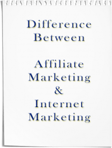 difference between affiliate marketing and internet marketing
