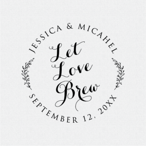 Let Love Brew Wedding Favor Stamp T192