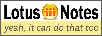 Lotus Notes: Yeah, it can do that too…