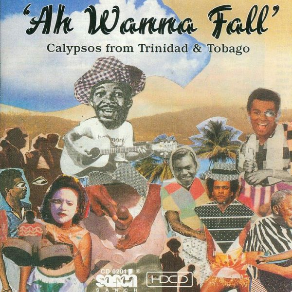 Ah Wanna Fall Calypsos Trinidad
