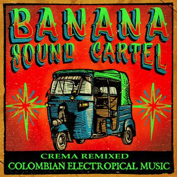 Banana Sound Cartel - Crema