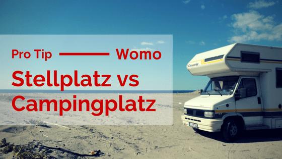 Stellplatz vs Campingplatz