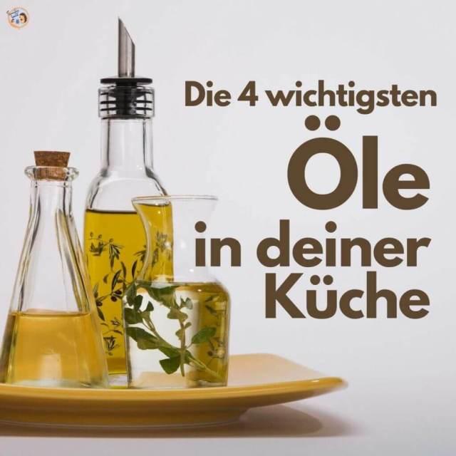 Welche 4 Öle braucht man in der Küche? ✓ Diese Öle sind die besten!