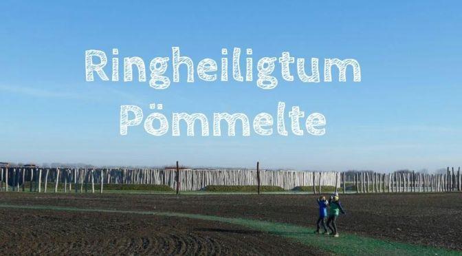 Steinzeitliches Ringheiligtum Pömmelte bei Schönebeck in Sachsen-Anhalt