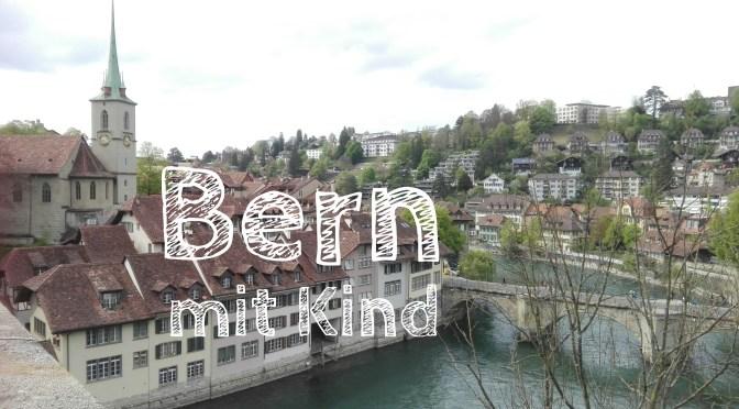 Bern mit Kind: Einstein und Altstadt