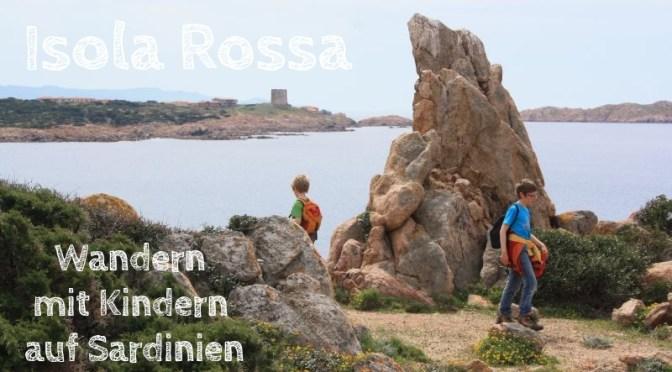 Sardinien: Kindertaugliche Felsenwanderung bei Isola Rossa