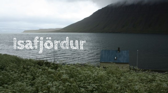 Isafjördur: Landgang in Islands abgelegenster Stadt