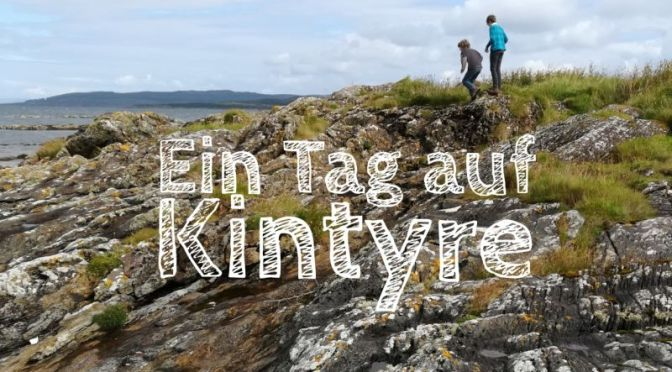Mull of Kintyre Tagesausflug, Schottland mit Kindern