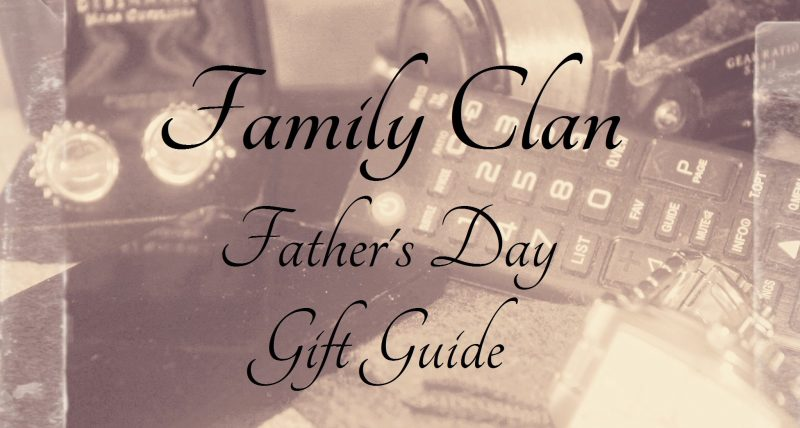 Father's Day Gift Guide Family Clan