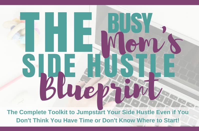 The Busy Mom's Guide to Jumpstarting Her Side Hustle