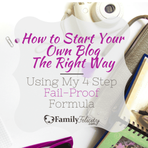 How to Start Your Own Blog the Right Way Using my Fail-Proof Formula
