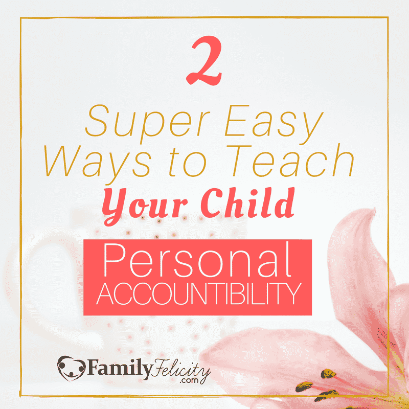 2 Super easy ways to teach your child personal accountability blog cover