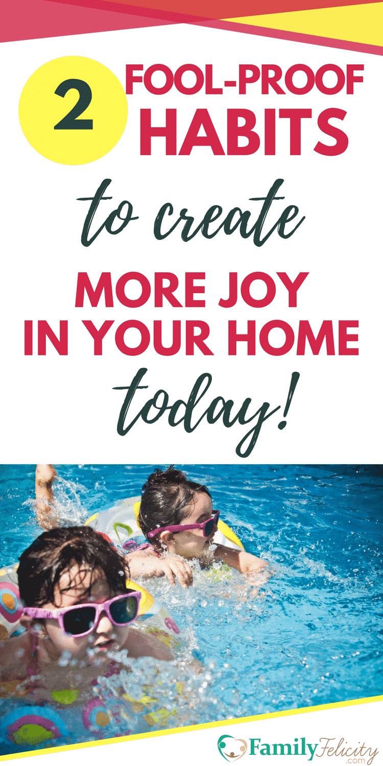 Having consistent joy in your home does't have to be hard or some illusive idea. These 2 fool-proof habits will set the stage to cultivate more joy in your family everyday. Joy is something we all want and these tools will get you there!