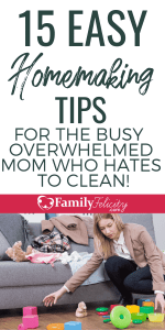 Feeling too busy and overwhelmed to clean? These homemaking tips will restore your sanity and help you easily keep your home in order! #homemaking #organizing #momlife